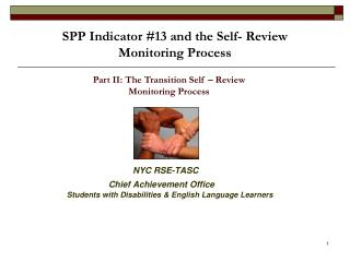 SPP Indicator #13 and the Self- Review  Monitoring Process