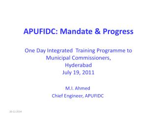 M.I. Ahmed  Chief Engineer, APUFIDC