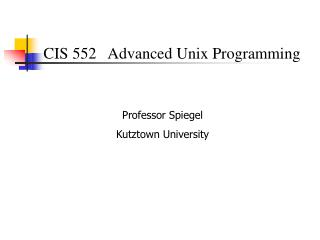 CIS 552 	Advanced Unix Programming