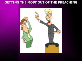GETTING THE MOST OUT OF THE PREACHING