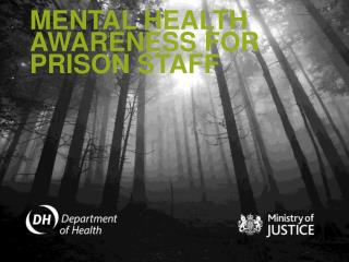 MENTAL HEALTH AWARENESS FOR PRISON STAFF