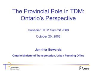 The Provincial Role in TDM: Ontario's Perspective