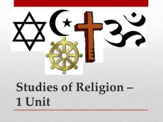 Studies of Religion � 1 Unit