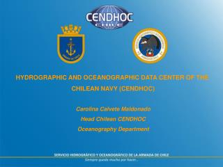 HYDROGRAPHIC AND OCEANOGRAPHIC DATA CENTER OF THE  CHILEAN NAVY (CENDHOC)