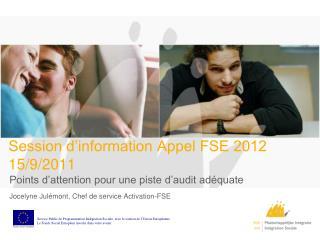 Session d'information Appel FSE 2012 15/9/2011