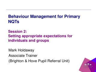 Mark Holdaway Associate Trainer (Brighton & Hove Pupil Referral Unit)
