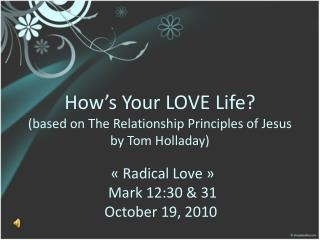 How's Your LOVE Life? (based on The Relationship Principles of Jesus  by Tom Holladay)