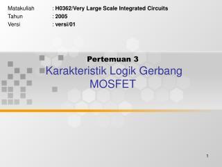 Pertemuan 3 Karakteristik Logik Gerbang MOSFET