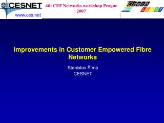 Improvements in Customer Empowered Fibre Networks
