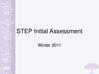 STEP Initial Assessment