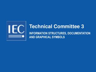Technical Committee 3 INFORMATION STRUCTURES, DOCUMENTATION AND GRAPHICAL SYMBOLS