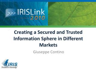 Creating a Secured and Trusted Information Sphere in Different Markets
