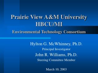 Prairie View A&M University HBCU/MI Environmental Technology Consortium