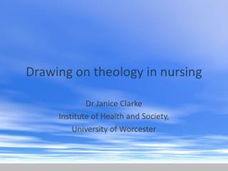 Drawing on theology in nursing