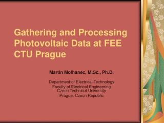 Gathering and Processing Photovoltaic Data  at FEE  CTU Prague