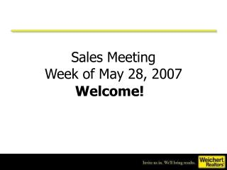 Sales Meeting Week of May 28, 2007