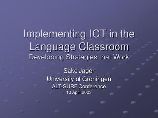 Implementing ICT in the Language Classroom Developing Strategies that Work