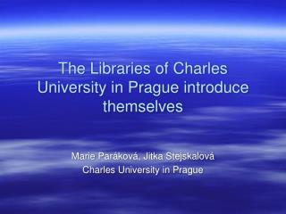 The Libraries of Charles University in Prague introduce themselves