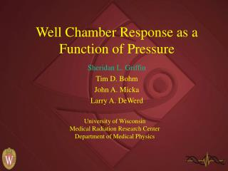 Well Chamber Response as a Function of Pressure