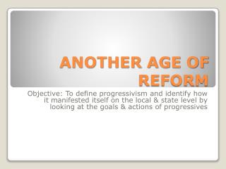 ANOTHER AGE OF REFORM