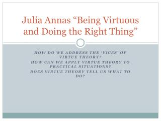 "Julia  Annas ""Being Virtuous and Doing the Right Thing"""