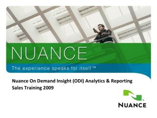 Nuance On Demand Insight (ODI) Analytics & Reporting  Sales Training 2009
