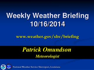 Weekly Weather Briefing 10/16/2014 weather/shv/briefing
