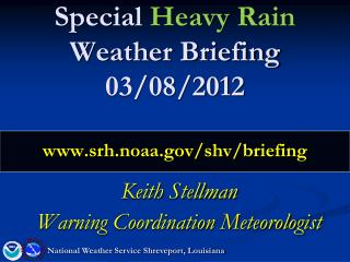 Special  Heavy Rain  Weather Briefing 03/08/2012 srh.noaa/shv/briefing