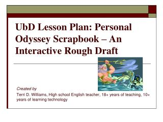 UbD Lesson Plan: Personal Odyssey Scrapbook – An Interactive Rough Draft