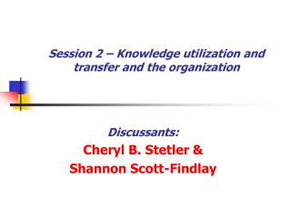 Session 2 – Knowledge utilization and transfer and the organization