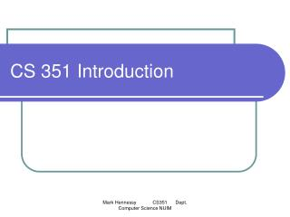 CS 351 Introduction