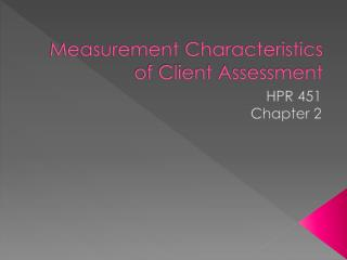 Measurement Characteristics of Client Assessment
