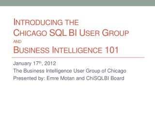 Introducing the  Chicago SQL BI User Group and Business Intelligence 101