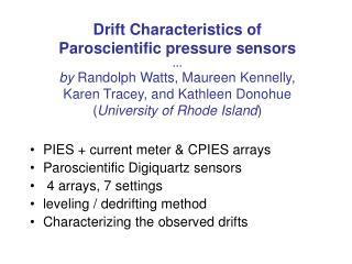 PIES + current meter & CPIES arrays Paroscientific Digiquartz sensors  4 arrays, 7 settings