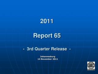 2011 Report 65 -  3rd Quarter Release  -