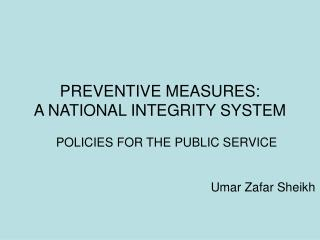 PREVENTIVE MEASURES:  A NATIONAL INTEGRITY SYSTEM