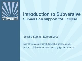 Introduction to Subversive Subversion support for Eclipse