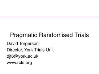 Pragmatic Randomised Trials