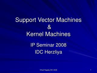 Support Vector Machines  &  Kernel Machines