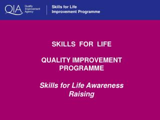 SKILLS  FOR  LIFE QUALITY IMPROVEMENT PROGRAMME