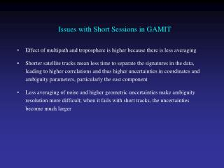 Issues with Short Sessions in GAMIT