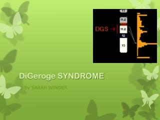 DiGeroge SYNDROME