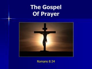 The Gospel Of Prayer