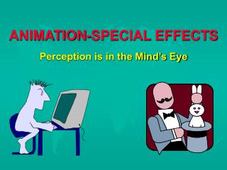ANIMATION-SPECIAL EFFECTS