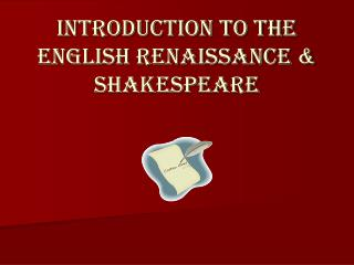 Introduction to the English Renaissance & Shakespeare