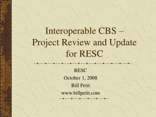 Interoperable CBS   Project Review and Update for RESC