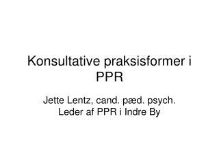 Konsultative praksisformer i PPR