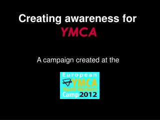 Creating awareness for  YMCA