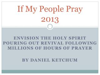 If My People Pray 2013