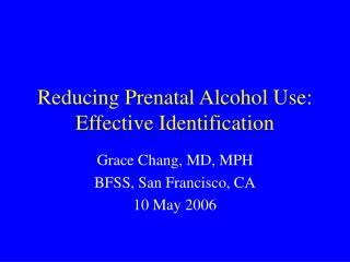 Reducing Prenatal Alcohol Use: Effective Identification